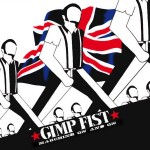"Gimp Fist : ""Marching On And On"""