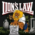 "Lion's Law ""A Day Will Come"""