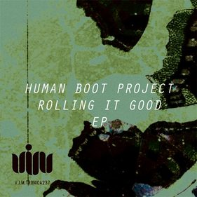 Human Boot Project - Rolling It Good