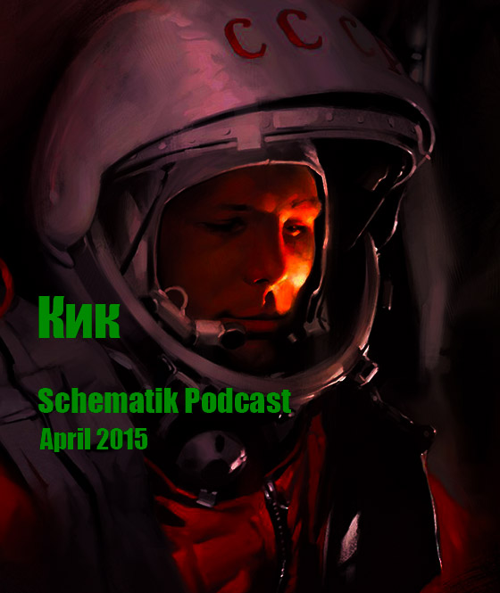 Кик - Schematik Podcast - April 2015