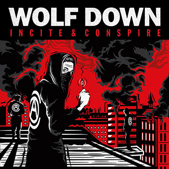 Wolf Down - Incite And Conspire
