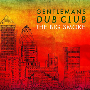 Gentlemans Dub Club feat. Natty - One Night Only