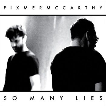Fixmer-McCarthy - So Many Lies